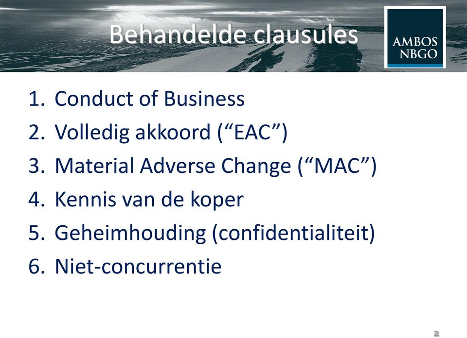 Material Adverse Change ( MAC ) 4.