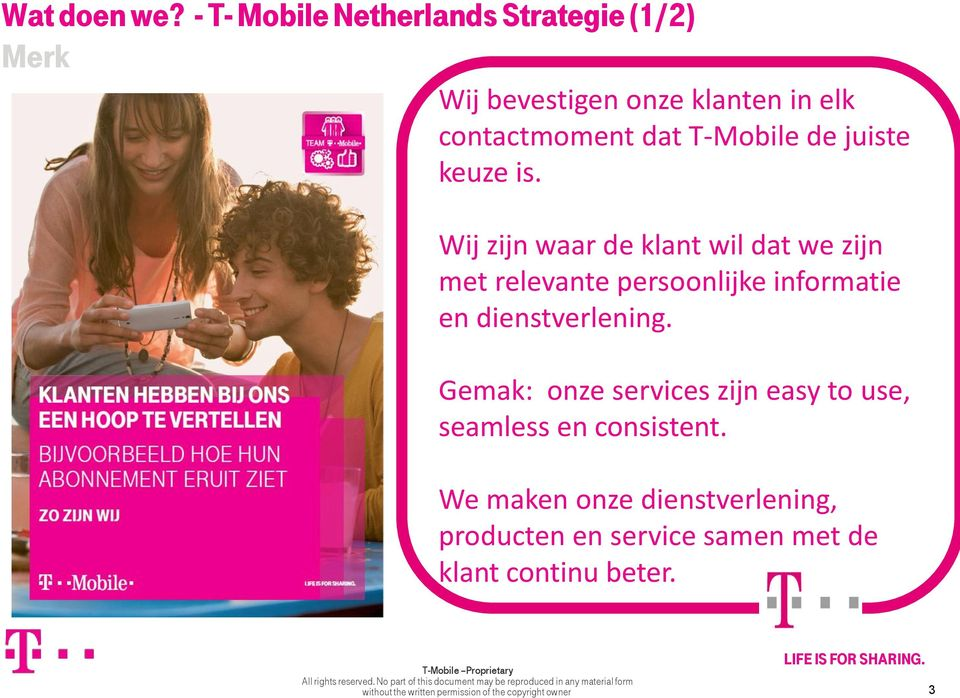 Gemak: onze services zijn easy to use, seamless en consistent.