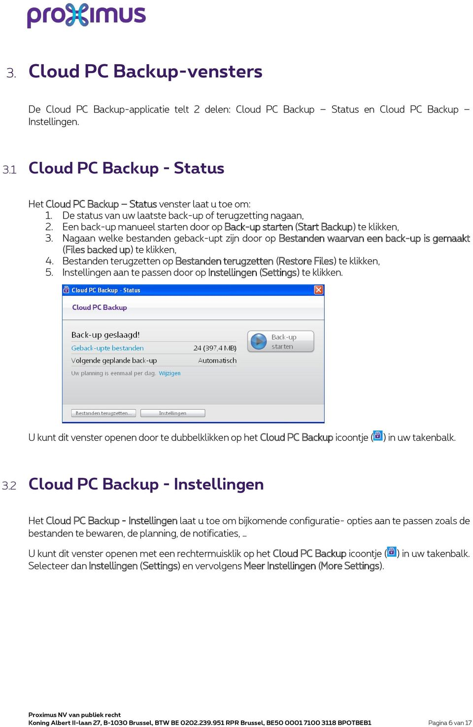 Een back-up manueel starten door op Back-up starten (Start Backup) te klikken, 3.