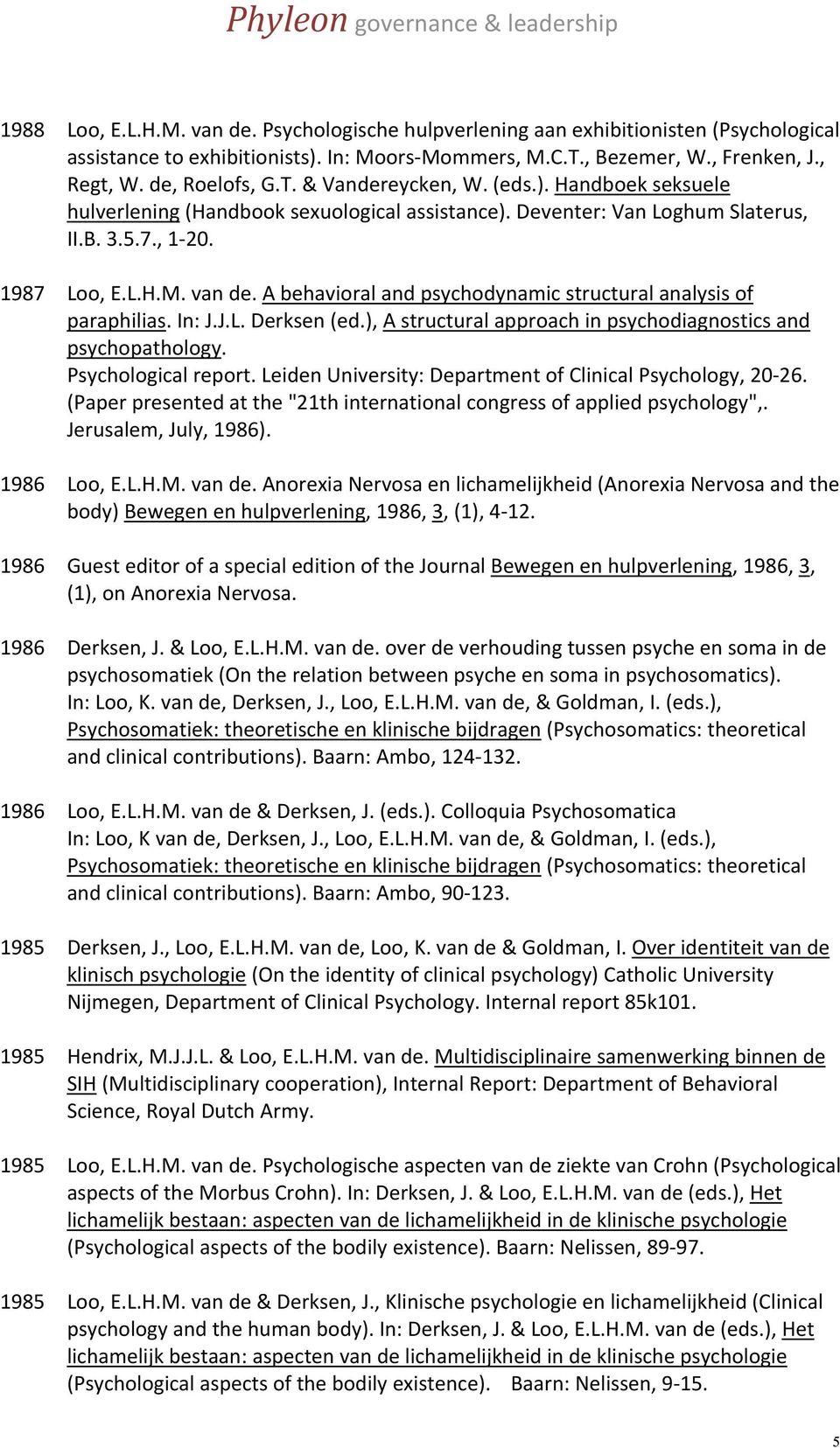 A behavioral and psychodynamic structural analysis of paraphilias. In: J.J.L. Derksen (ed.), A structural approach in psychodiagnostics and psychopathology. Psychological report.