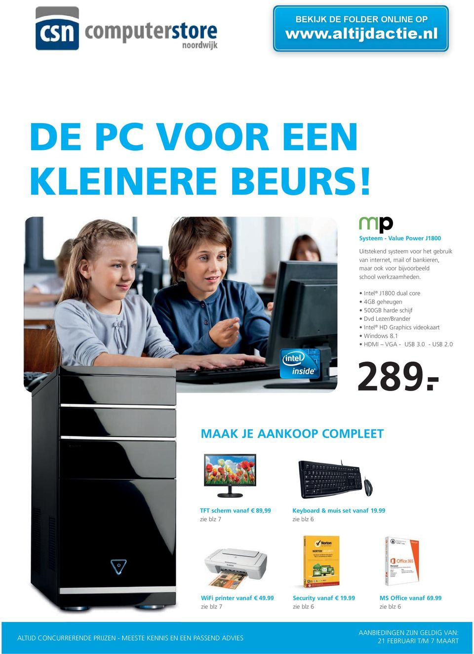 Intel J1800 dual core Dvd Lezer/Brander Intel HD Graphics videokaart HDMI VGA - USB 3.0 - USB 2.0 289.