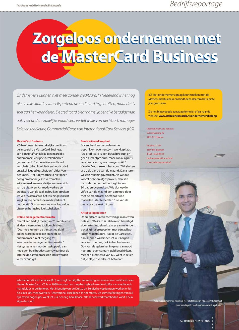 De creditcard biedt namelijk behalve betaalgemak ook veel andere zakelijke voordelen, vertelt Mike van der Voort, manager Sales en Marketing Commercial Cards van International Card Services (ICS).