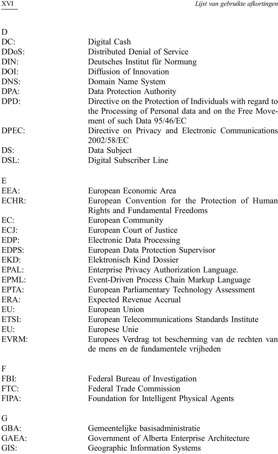 regard to the Processing of Personal data and on the Free Movement of such Data 95/46/EC Directive on Privacy and Electronic Communications 2002/58/EC Data Subject Digital Subscriber Line European