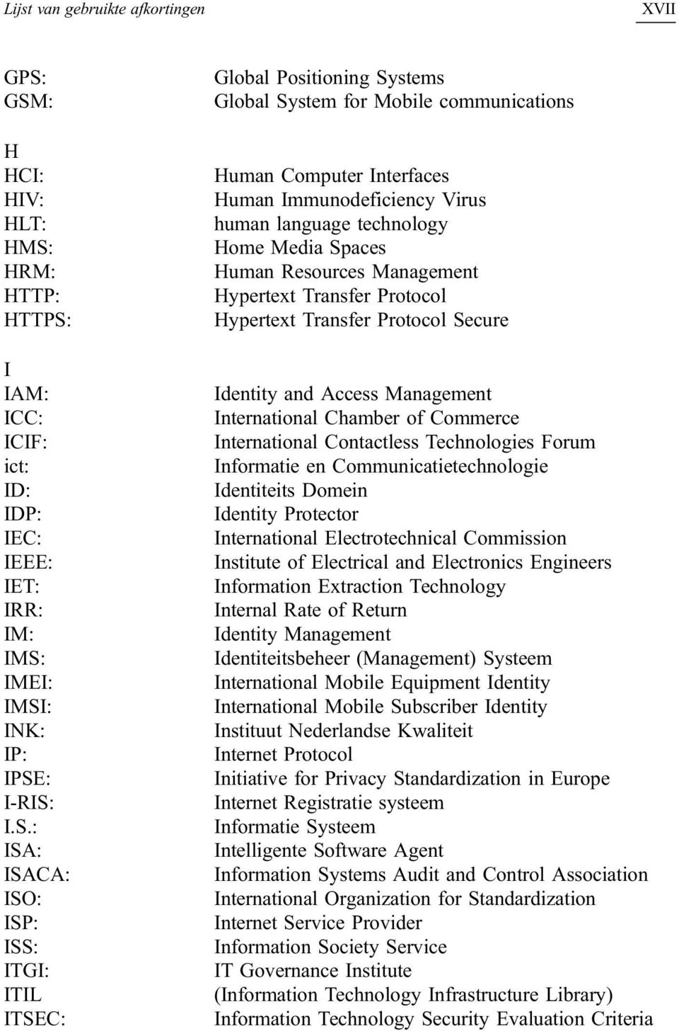 Positioning Systems Global System for Mobile communications Human Computer Interfaces Human Immunodeficiency Virus human language technology Home Media Spaces Human Resources Management Hypertext