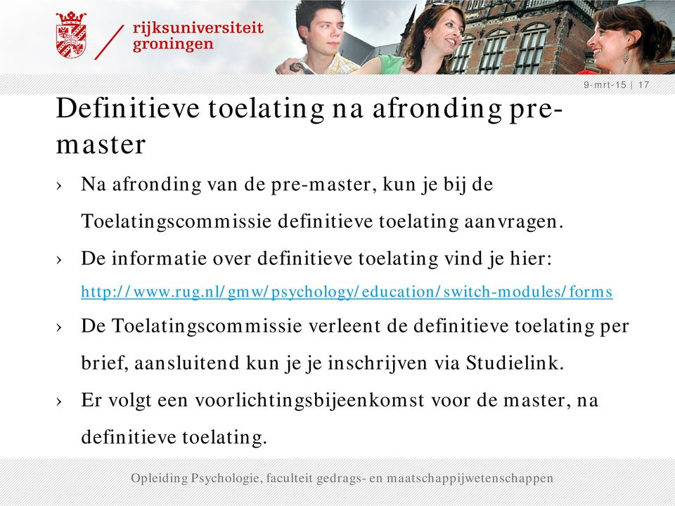 nl/gmw/psychology/education/switch-modules/forms De Toelatingscommissie verleent de definitieve toelating per brief,