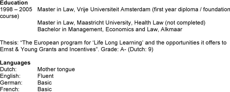 Alkmaar Thesis: The European program for Life Long Learning and the opportunities it offers to Ernst & Young