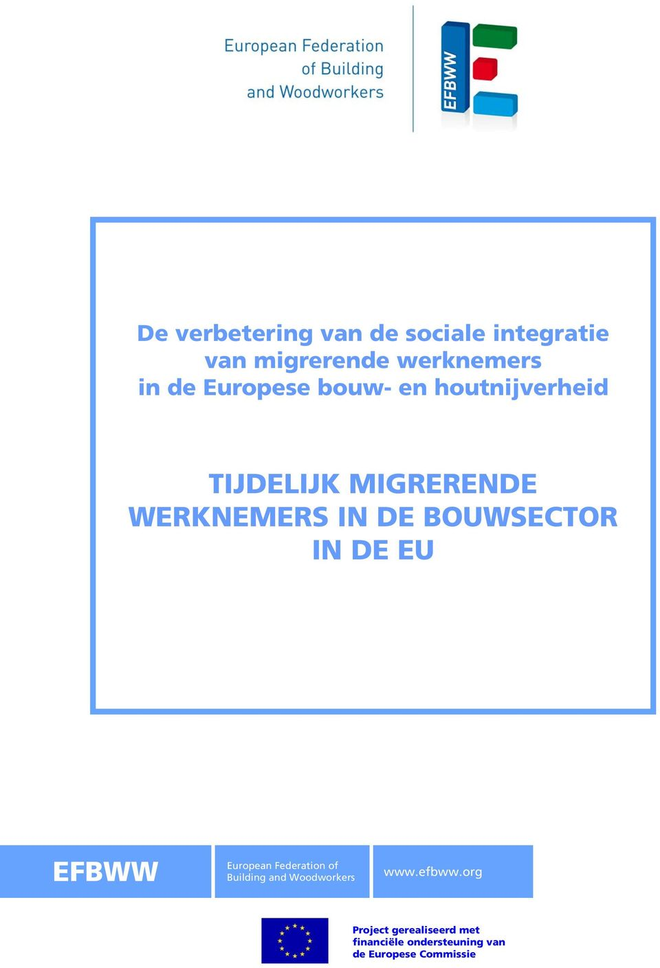 BOUWSECTOR IN DE EU EFBWW European Federation of Building and Woodworkers