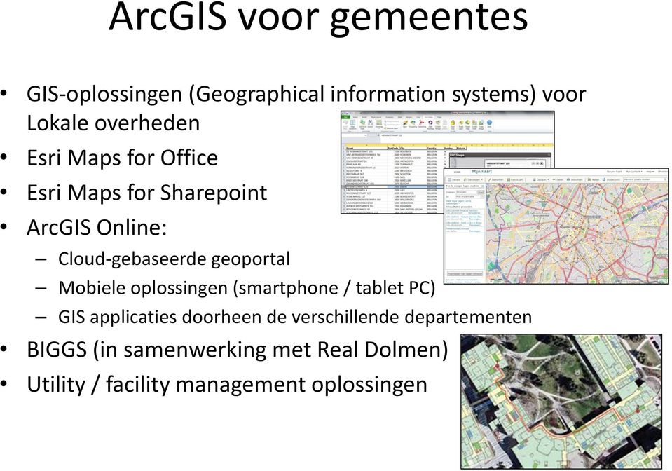 geoportal Mobiele oplossingen (smartphone / tablet PC) GIS applicaties doorheen de