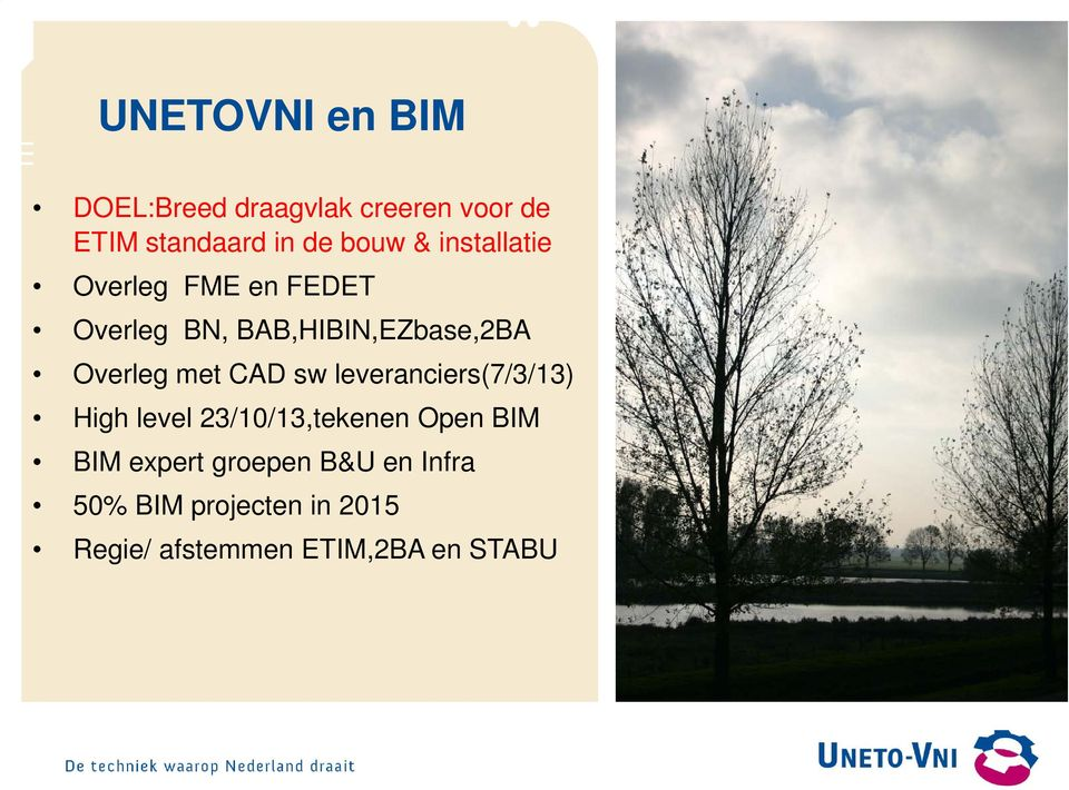 met CAD sw leveranciers(7/3/13) High level 23/10/13,tekenen Open BIM BIM