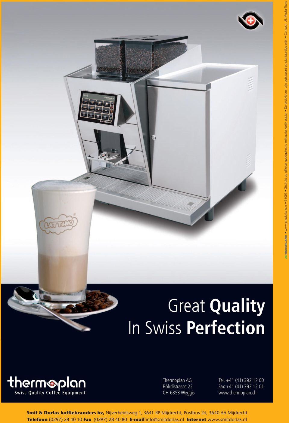 Concept: JS Media Tools Great Quality In Swiss Perfection Thermoplan AG Tel.