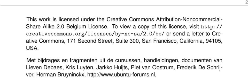 0/be/ or send a letter to Creative Commons, 171 Second Street, Suite 300, San Francisco, California, 94105, USA.