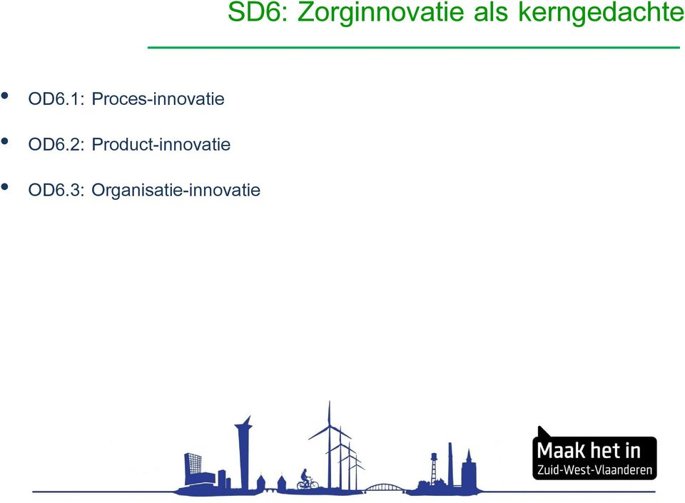 1: Proces-innovatie OD6.