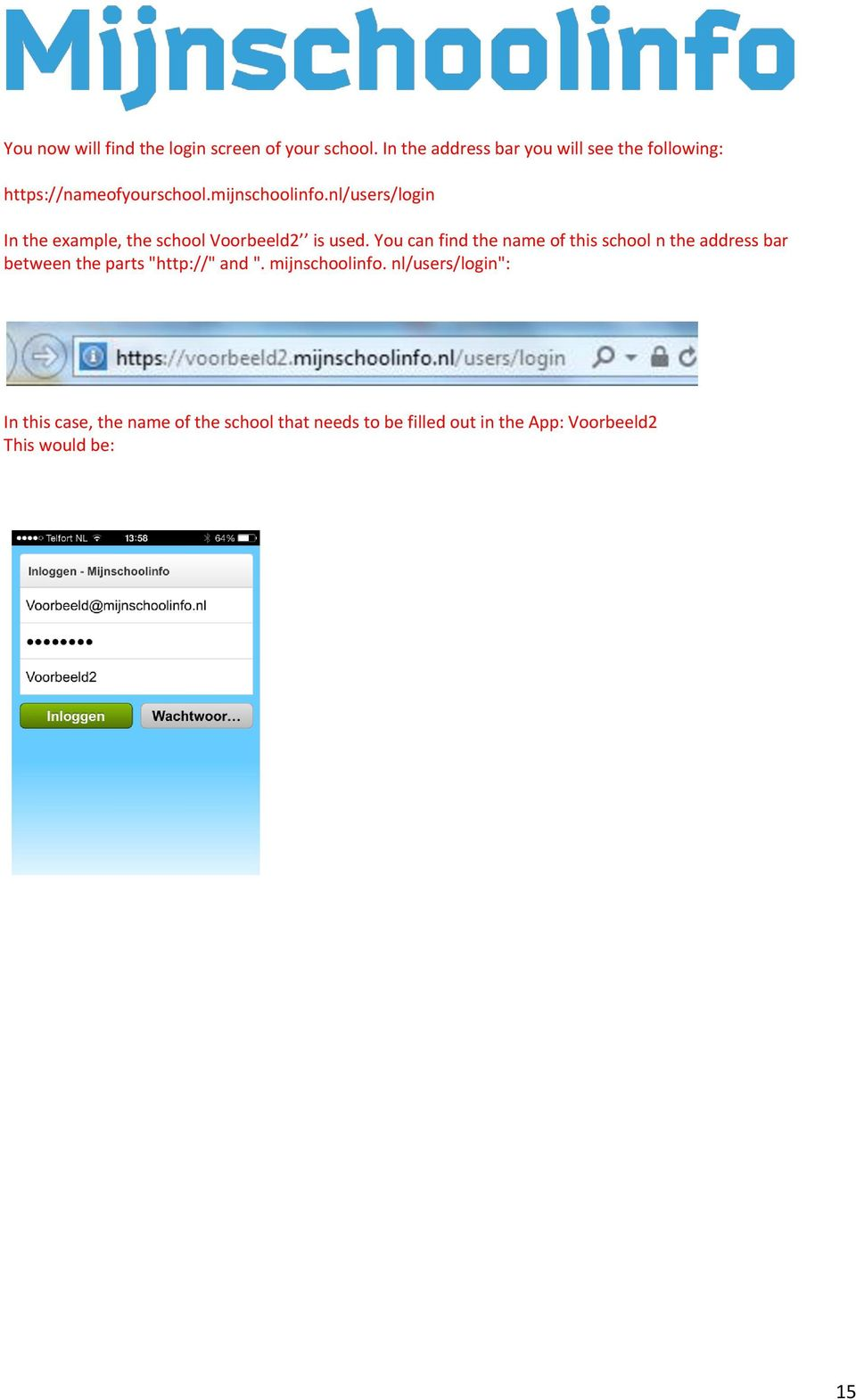 nl/users/login In the example, the school Voorbeeld2 is used.