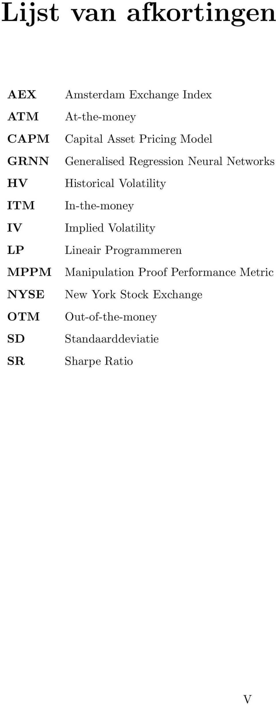 In-the-money IV Implied Volatility LP Lineair Programmeren MPPM Manipulation Proof