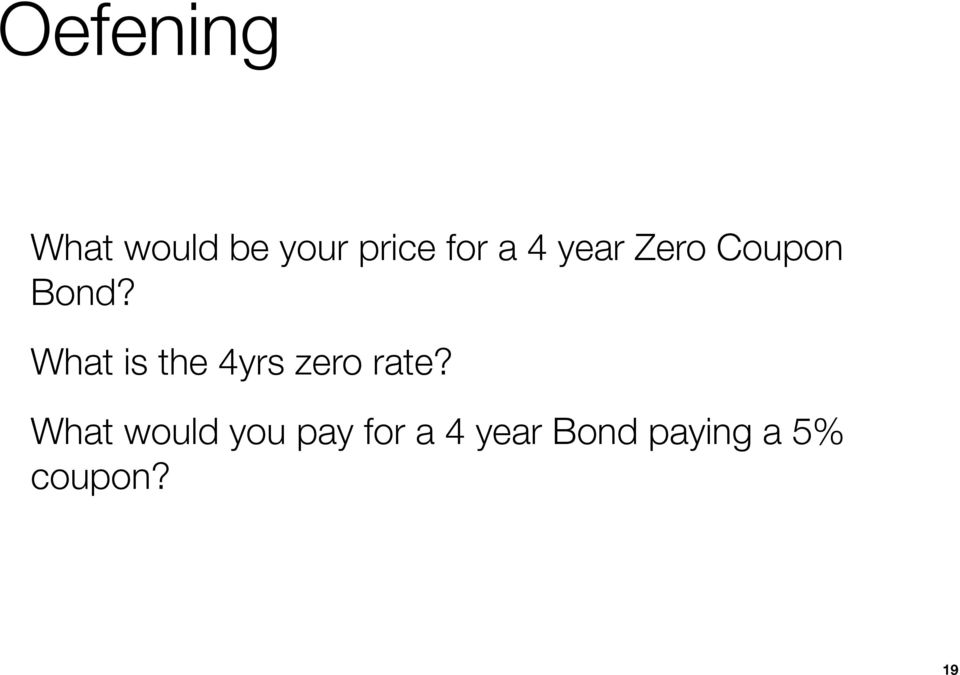 What is the 4yrs zero rate?