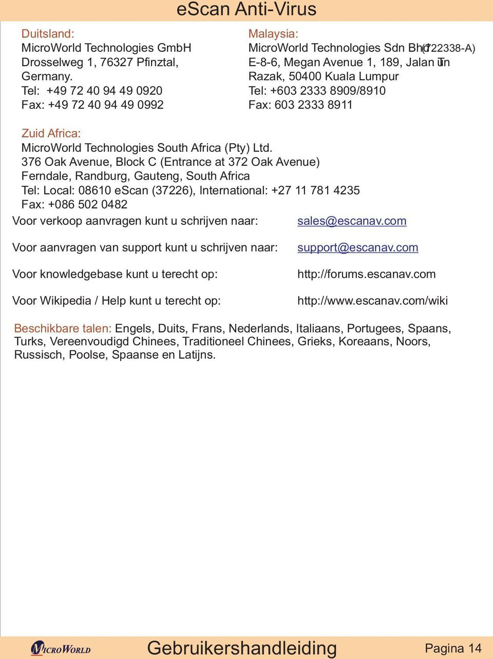 2333 8909/8910 Fax: 603 2333 8911 Zuid Africa: MicroWorld Technologies South Africa (Pty) Ltd.