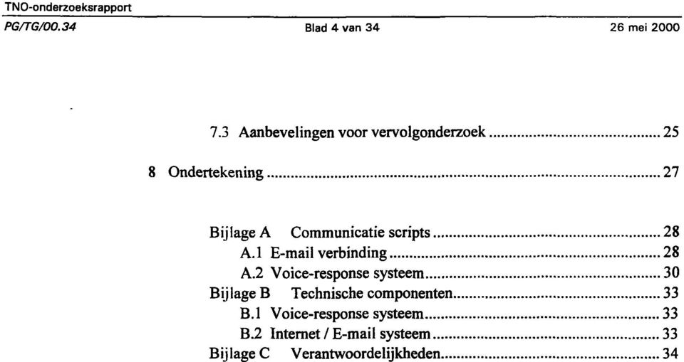 Communicatie scripts 28 A.1 E-mail verbinding 28 A.