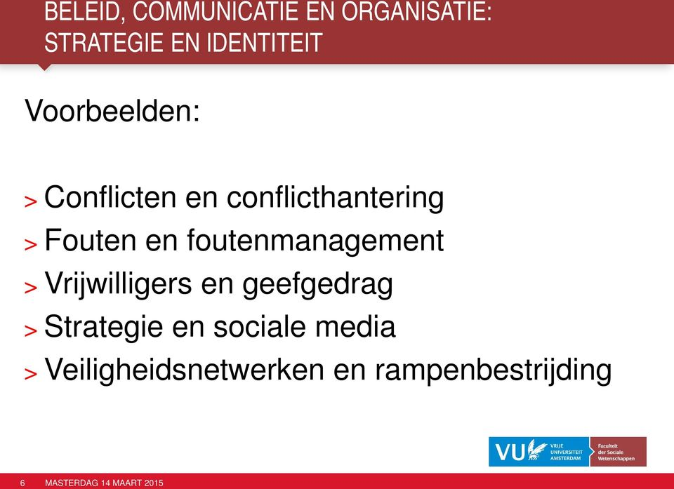 foutenmanagement > Vrijwilligers en geefgedrag > Strategie