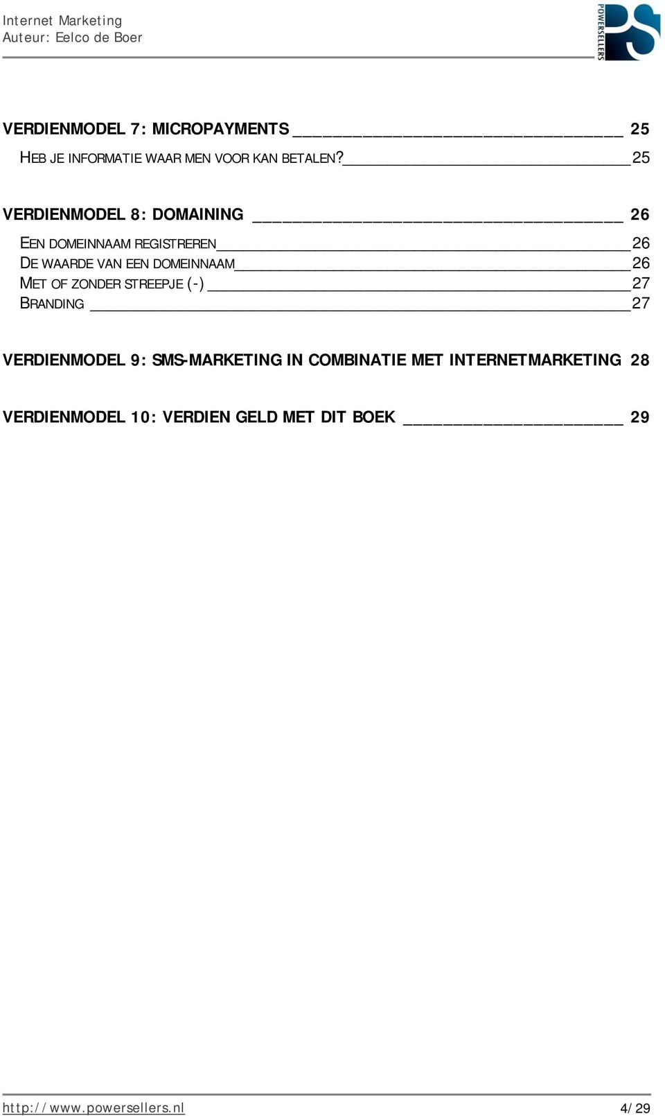 DOMEINNAAM 26 MET OF ZONDER STREEPJE (-) 27 BRANDING 27 VERDIENMODEL 9: SMS-MARKETING IN