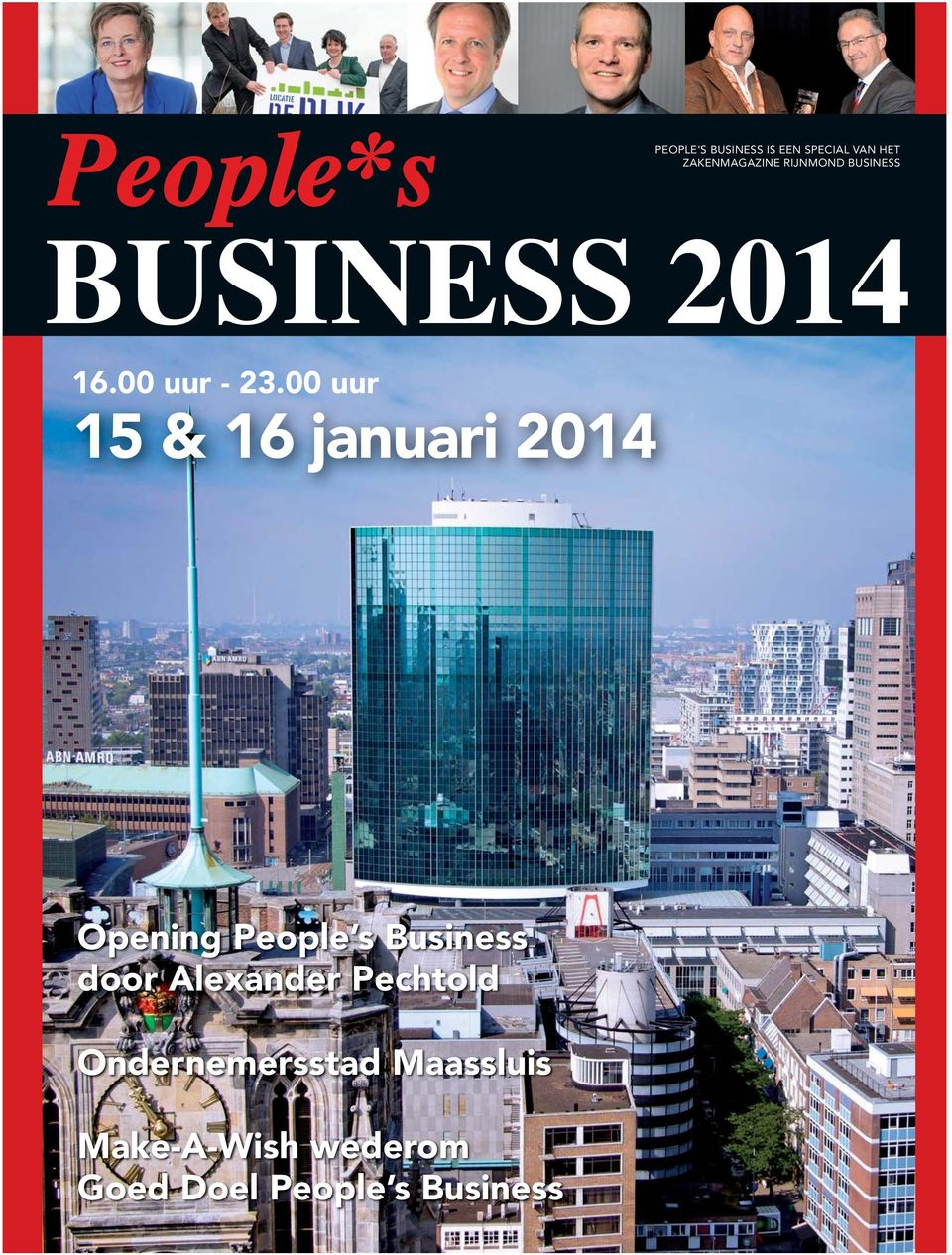 00 uur 15 & 16 januari 2014 Opening People s Business door