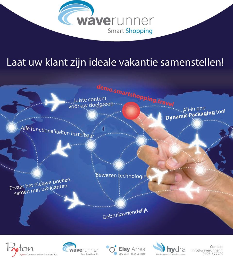 travel Juiste content voor uw doelgroep All-in one Dynamic Packaging tool Alle