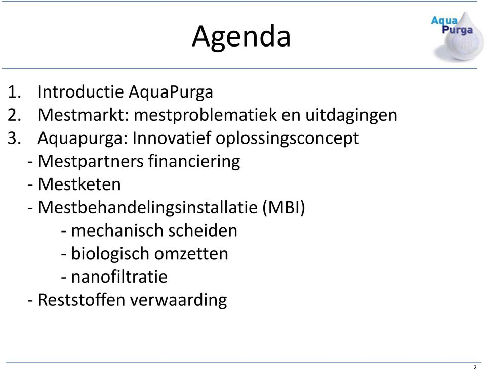 Aquapurga: Innovatief oplossingsconcept - Mestpartners financiering -