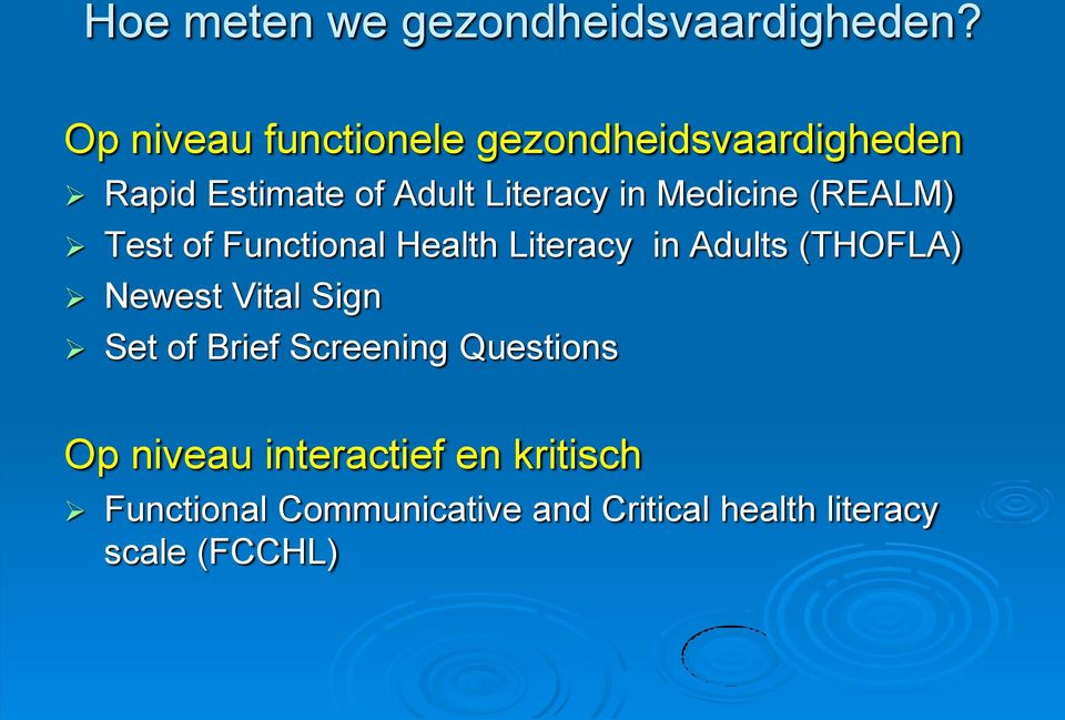 Medicine (REALM) Test of Functional Health Literacy in Adults (THOFLA) Newest Vital