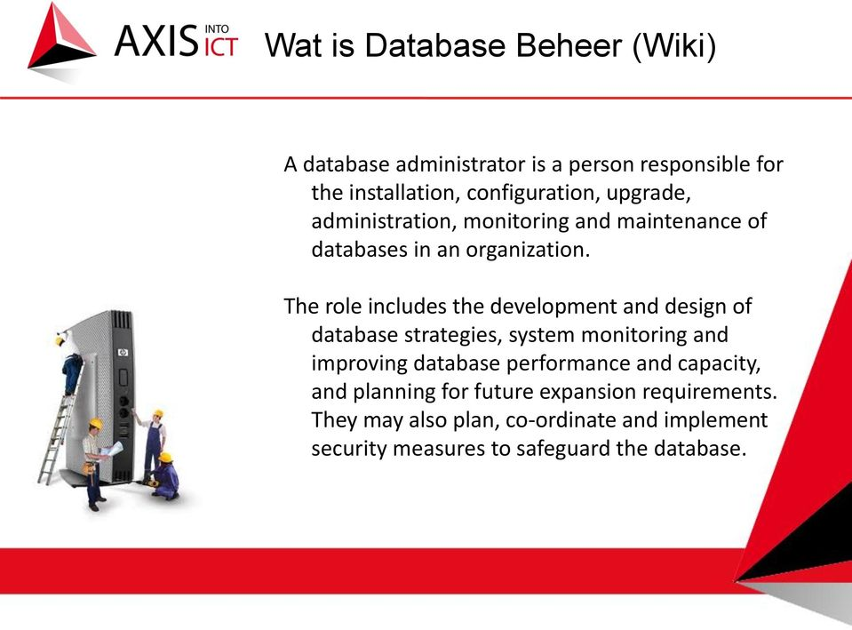 The role includes the development and design of database strategies, system monitoring and improving database