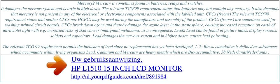 It also demands that mercury is not present in any of the electrical or electronics components associated with the labelled unit.