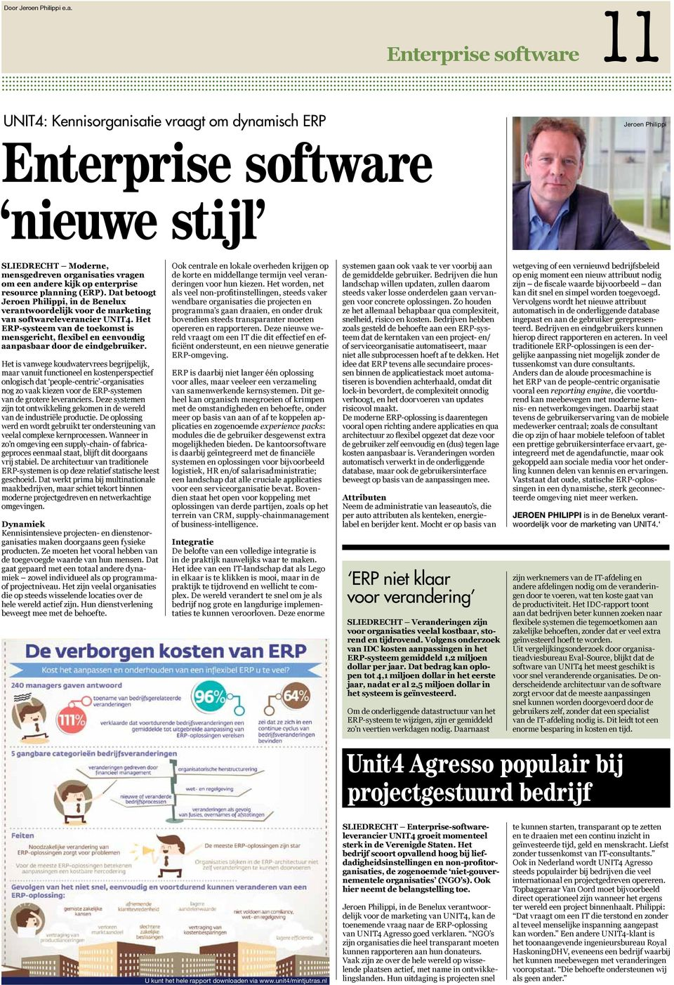 enterprise resource planning (ERP). Dat betoogt Jeroen Philippi, in de Benelux verantwoordelijk voor de marketing van softwareleverancier UNIT4.