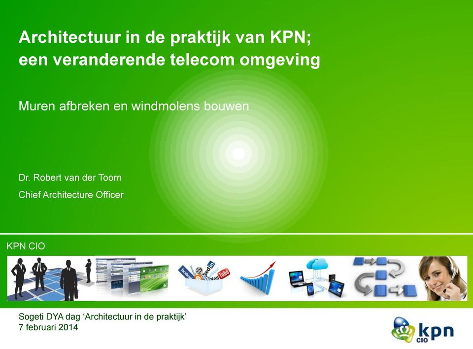 Robert van der Toorn Chief Architecture Officer KPN