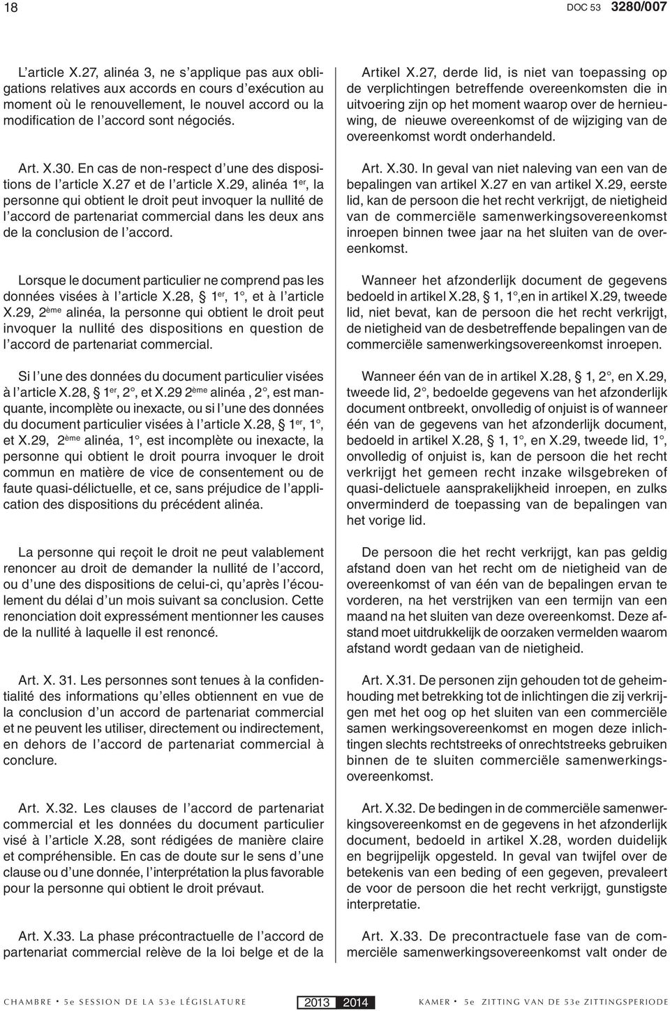 En cas de non-respect d une des dispositions de l article X.27 et de l article X.