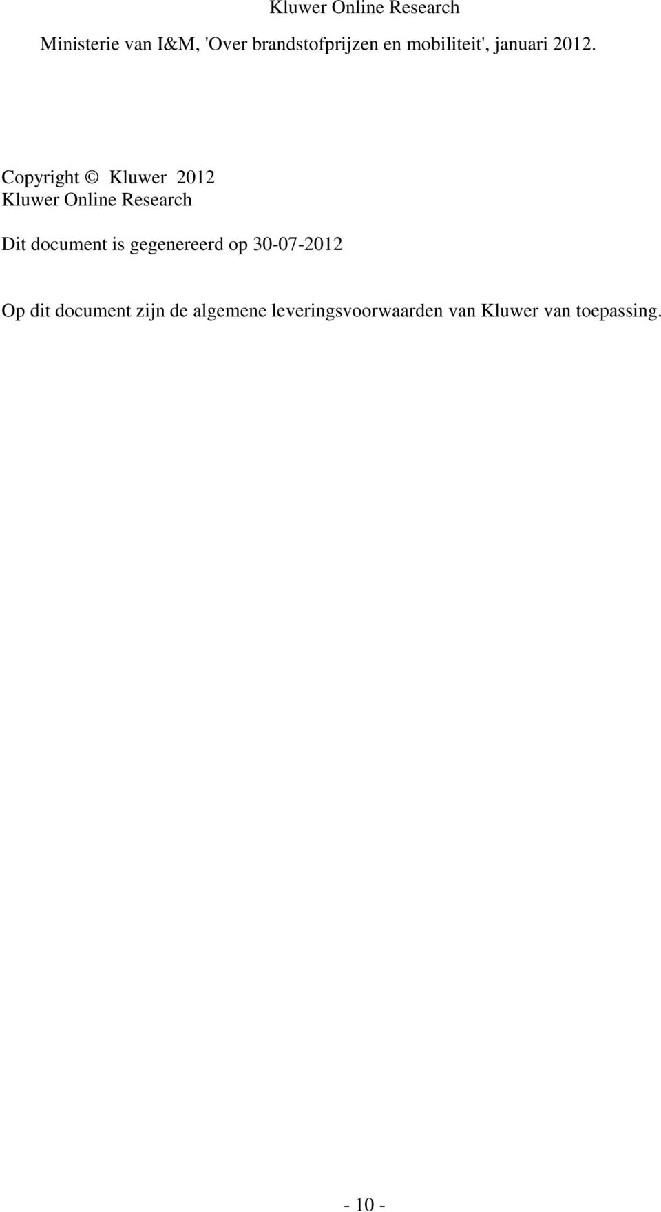 Copyright Kluwer 2012 Kluwer Online Research Dit document is