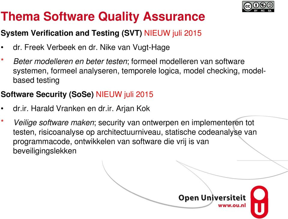 checking, modelbased testing Software Security (SoSe) NIEUW juli 2015 dr.ir.