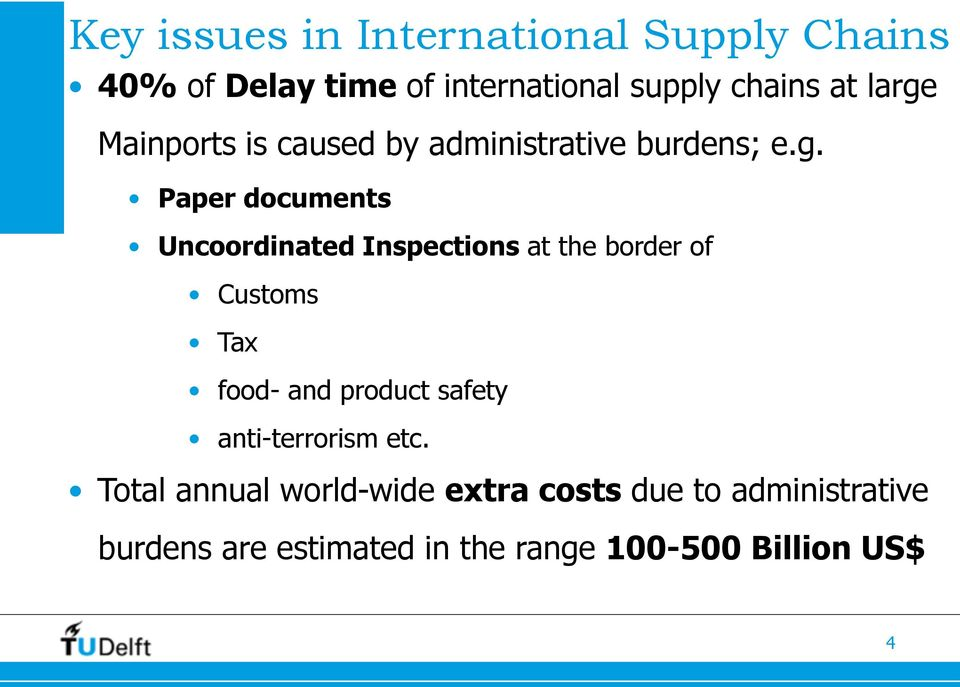 Inspections at the border of Customs Tax food- and product safety anti-terrorism etc.