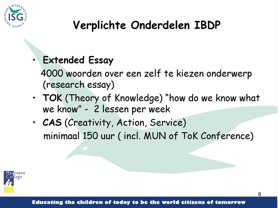 Knowledge) how do we know what we know - 2 lessen per week CAS