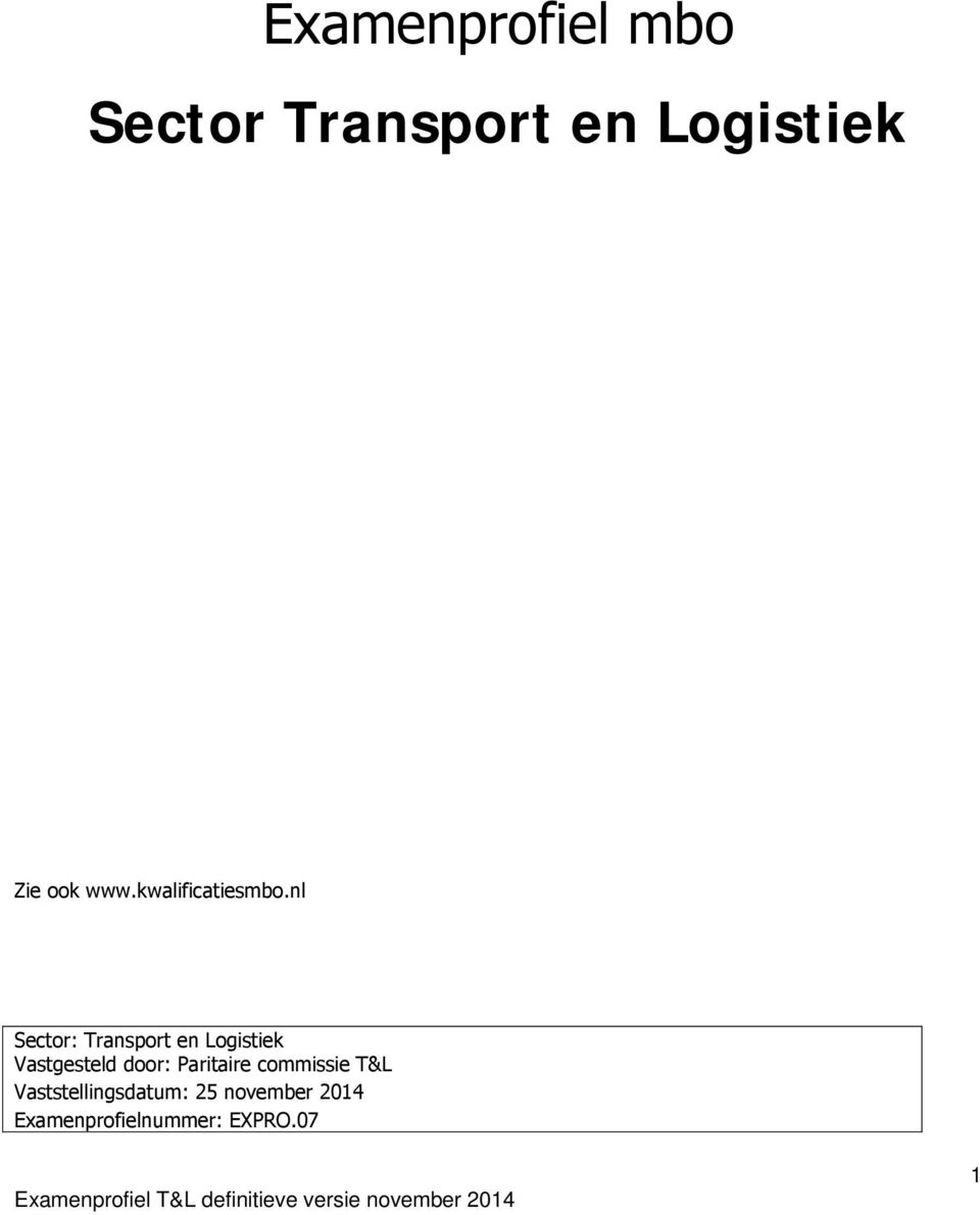nl Sector: Transport en Logistiek Vastgesteld door: