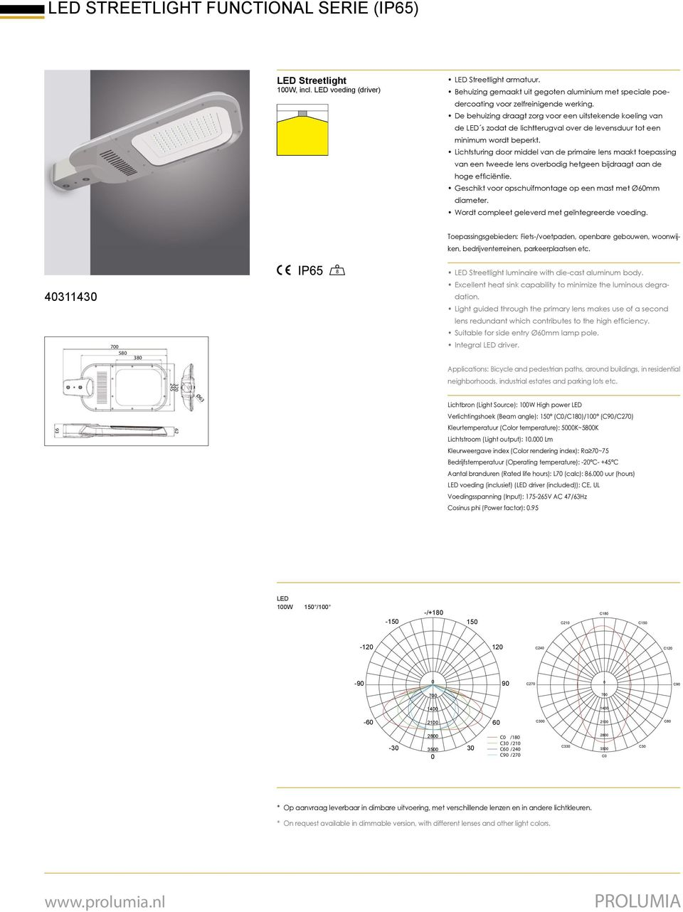 Suitable for side entry Ø6mm lamp pole. Integral driver.