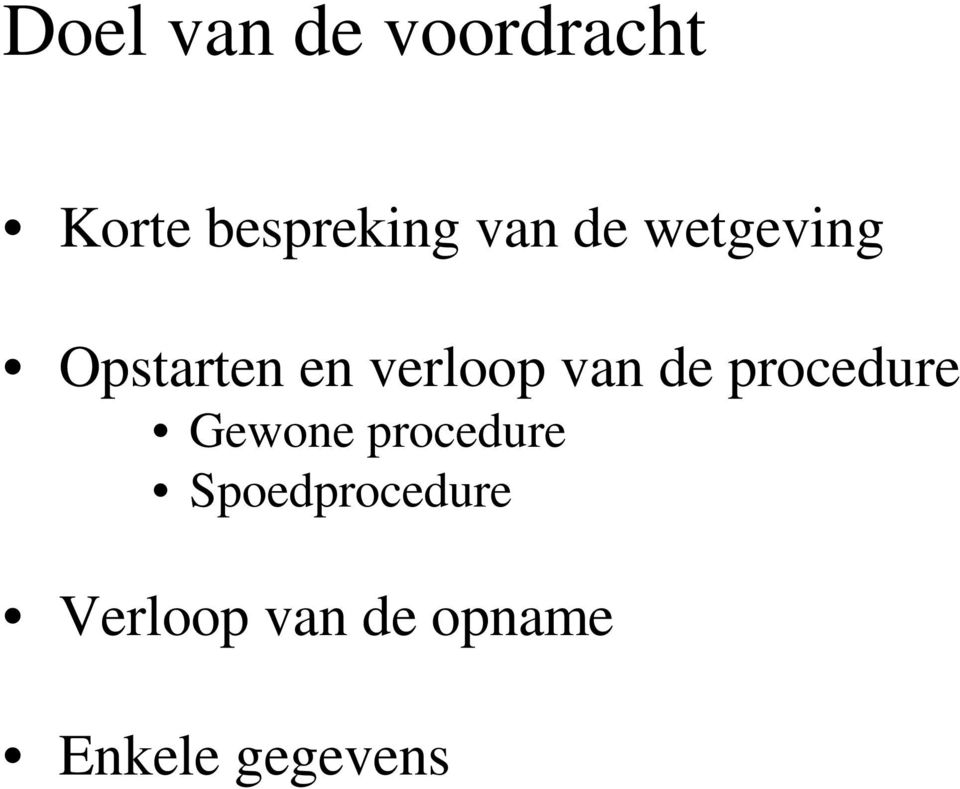 van de procedure Gewone procedure