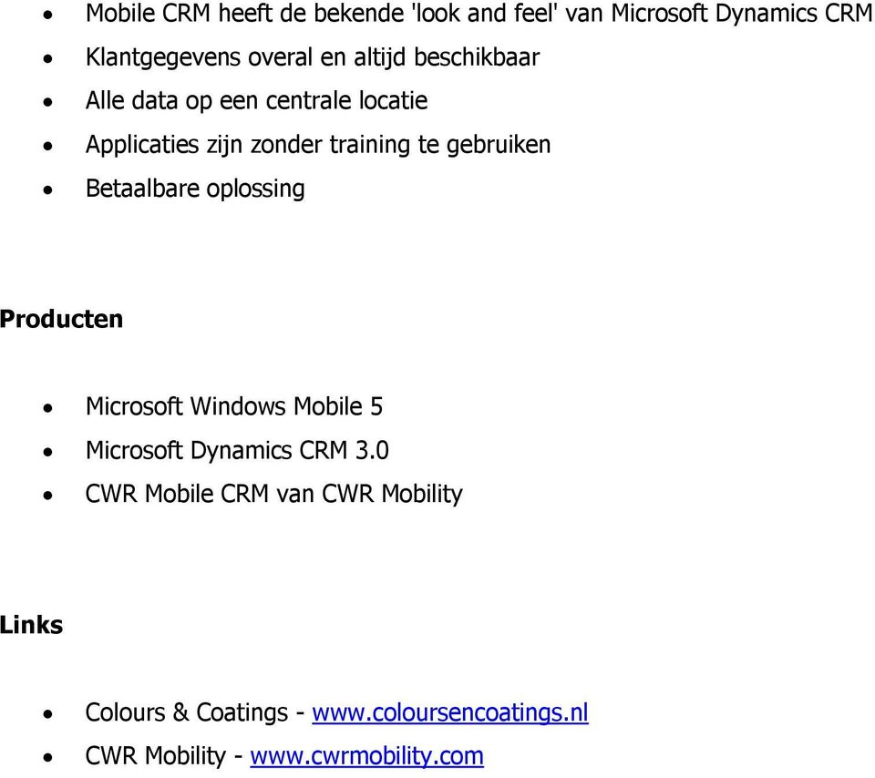 Betaalbare oplossing Producten Microsoft Windows Mobile 5 Microsoft Dynamics CRM 3.