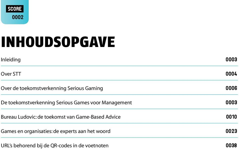 Bureau Ludovic: de toekomst van Game-Based Advice 0010 Games en organisaties: