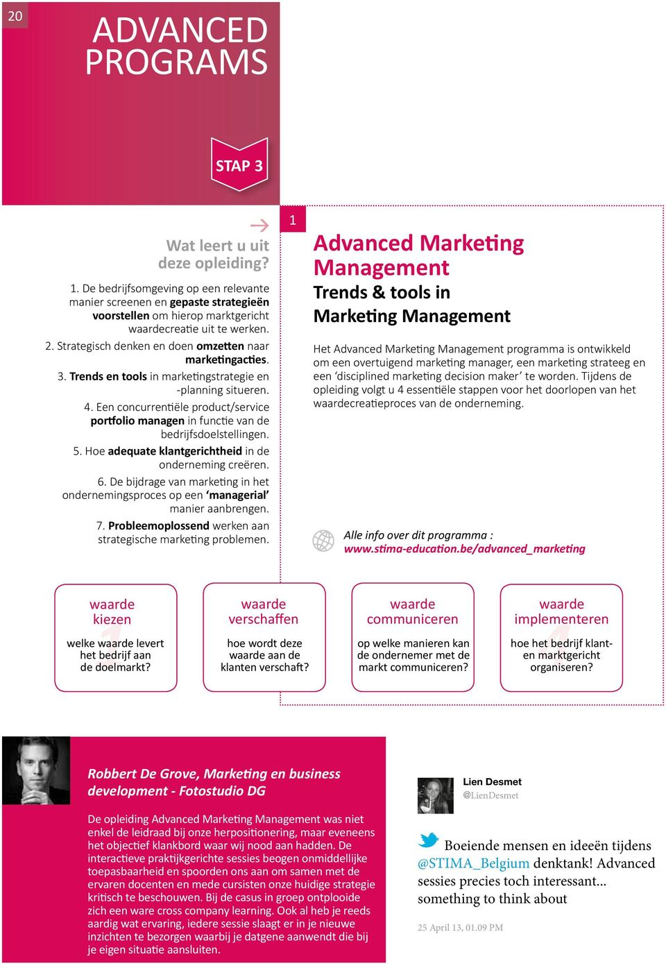 3. Trends en tools in marketingstrategie en -planning situeren. 4. Een concurrentiële product/service portfolio managen in functie van de bedrijfsdoelstellingen. 5.