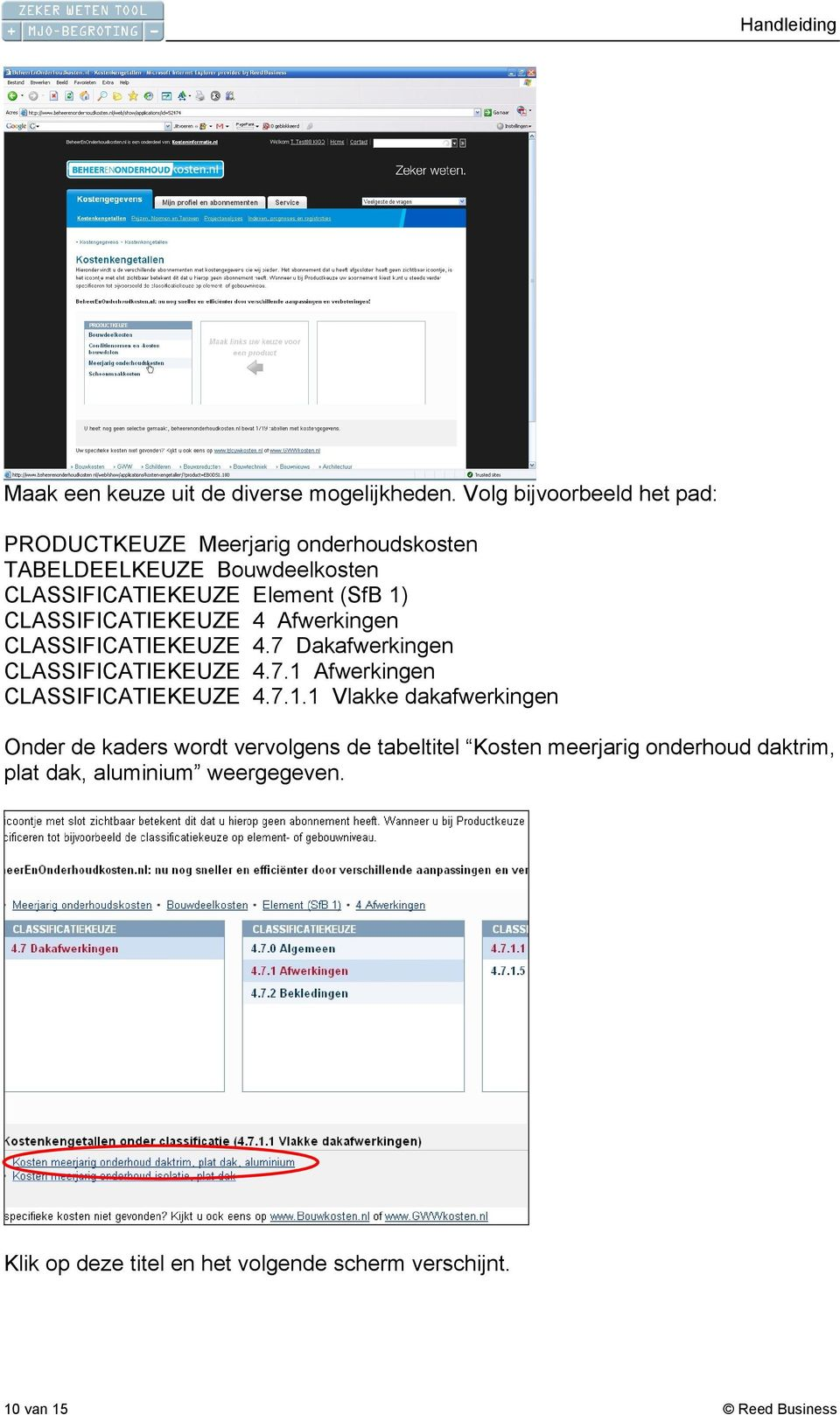 CLASSIFICATIEKEUZE 4 Afwerkingen CLASSIFICATIEKEUZE 4.7 Dakafwerkingen CLASSIFICATIEKEUZE 4.7.1