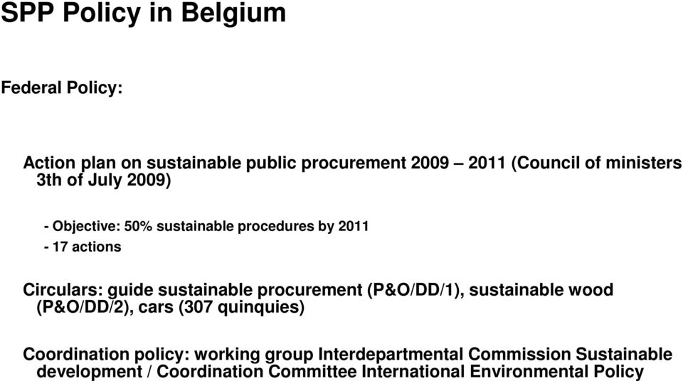 sustainable procurement (P&O/DD/1), sustainable wood (P&O/DD/2), cars (307 quinquies) Coordination policy: