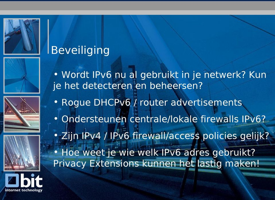 Rogue DHCPv6 / router advertisements Ondersteunen centrale/lokale firewalls IPv6?