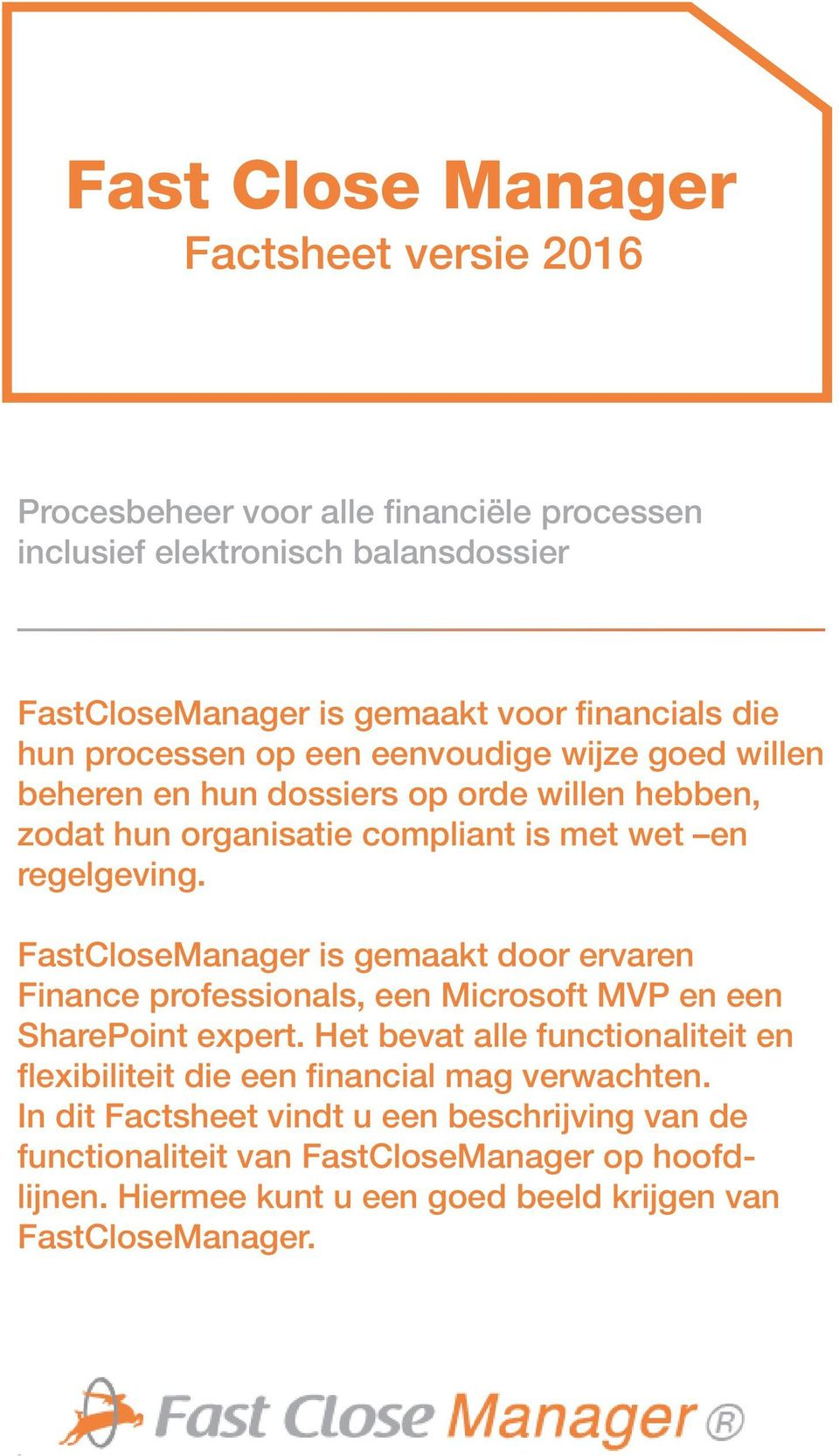 FastCloseManager is gemaakt door ervaren Finance professionals, een Microsoft MVP en een SharePoint expert.