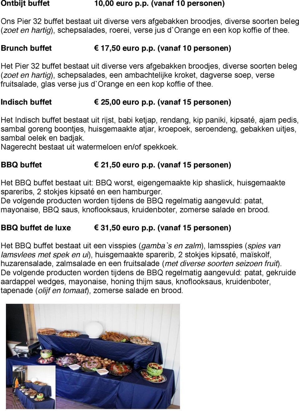 Brunch buffet 17,50 euro p.