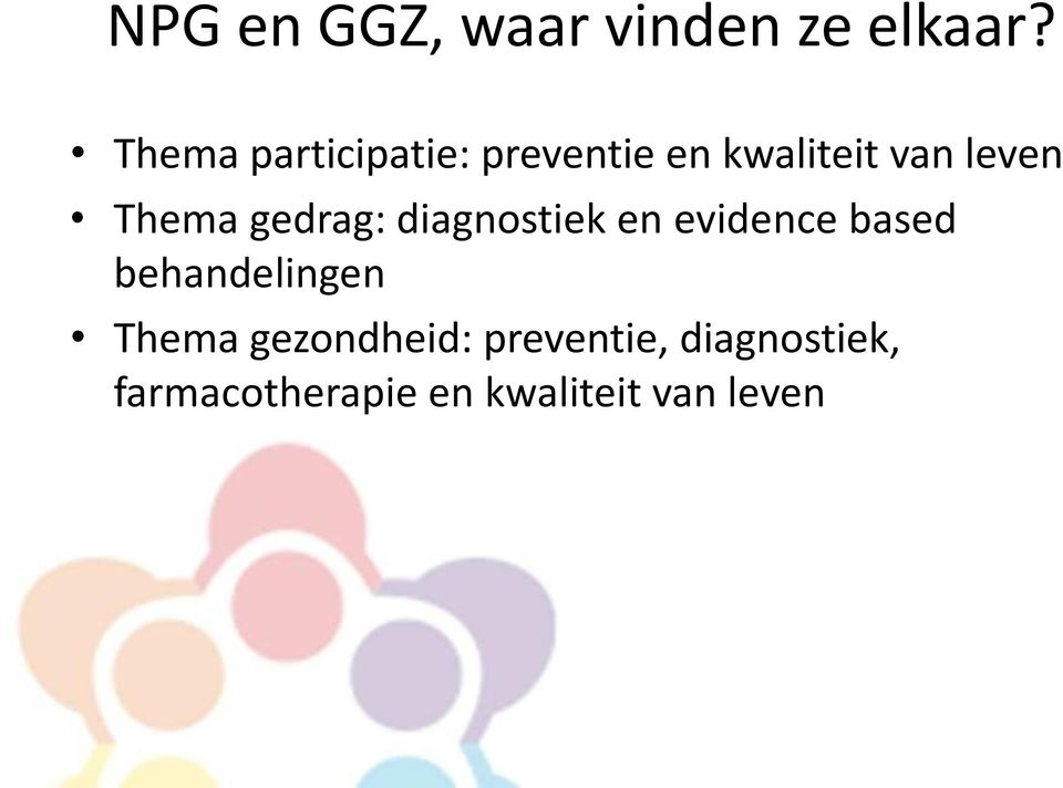 Thema gedrag: diagnostiek en evidence based