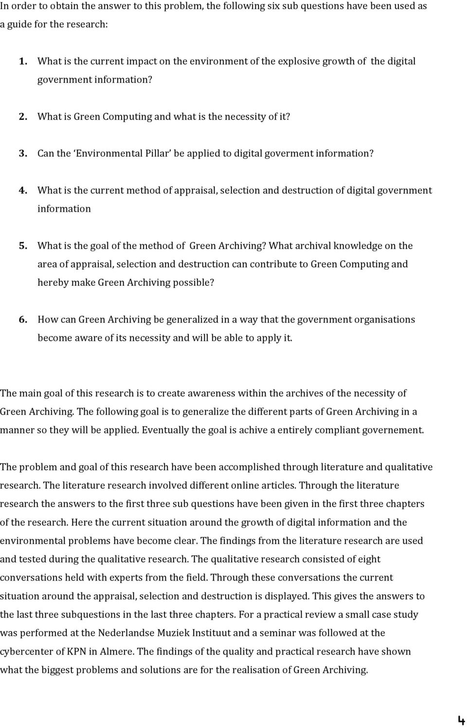 Can the Environmental Pillar be applied to digital goverment information? 4. What is the current method of appraisal, selection and destruction of digital government information 5.