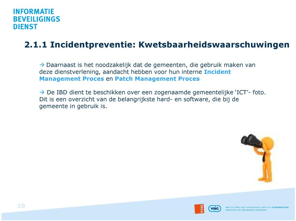 Management Proces en Patch Management Proces De IBD dient te beschikken over een zogenaamde